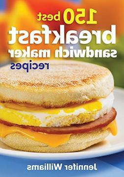 150 Best Breakfast Sandwich Maker Recipes