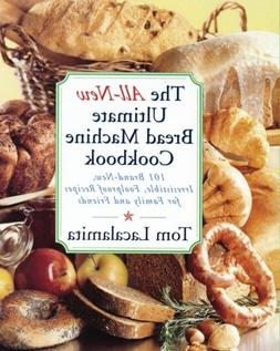 The All New Ultimate Bread Machine Cookbook: 101 Brand New I