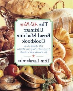 The All New Ultimate Bread Machine Cookbook: 101 Brand New I