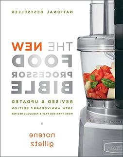 The New Food Processor Bible: 30th Anniversary Edition )