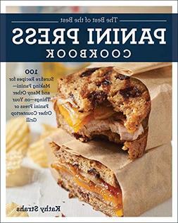 best panini press cookbook 100 surefire recipes making panin