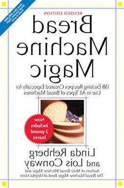 Bread Machine Magic: 138 Exciting Recipes Created Especially