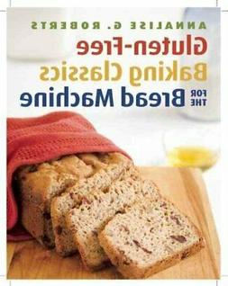 Gluten-Free Baking Classics for the Bread Machine by Annalis