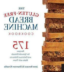 The Gluten-free Bread Machine Cookbook: 175 Recipes For Sple