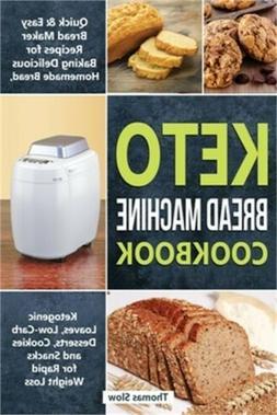 Keto Bread Machine Cookbook: Quick & Easy Bread Maker Recipe
