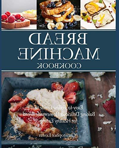 bread machine cookbook easy to follow guide baking delicious