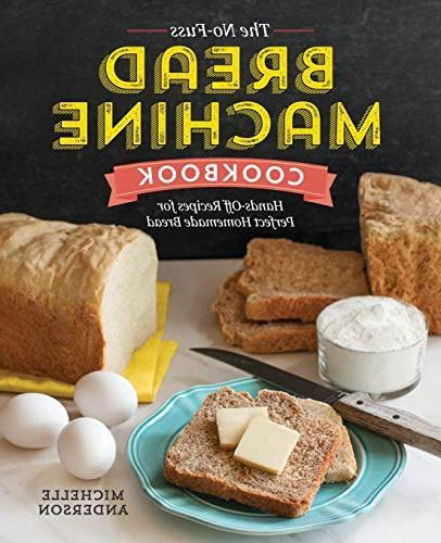 no fuss bread machine cookbook hands off recipes perfect hom