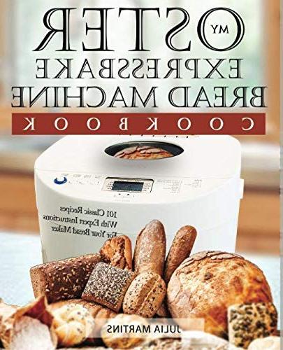 oster expressbake bread machine cookbook 101 classic recipes