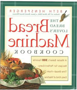 The Bread Lover's Bread Machine Cookbook - electronic book